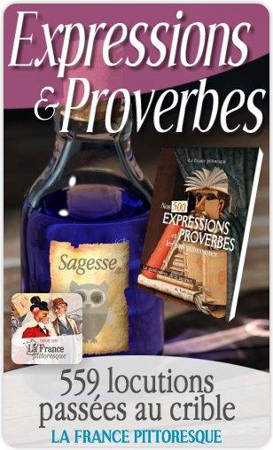 Proverbes Et Expressions Populaires Origine Et Signification D