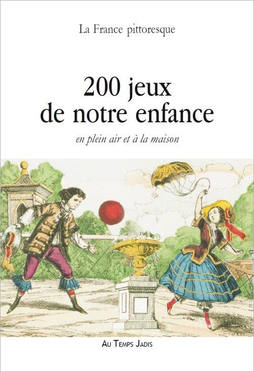200 jeux de notre enfance en plein air et la maison histoire magazine et patrimoine - Jeux de plein air adulte ...