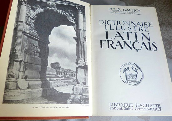 Le Gaffiot. Dictionnaire illustré latin-français