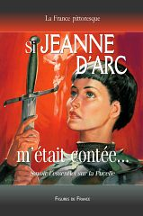Si Jeanne d'Arc m'était contée.... Éditions La France pittoresque
