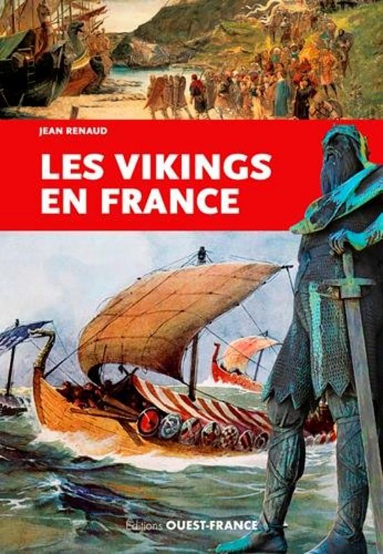 Les Vikings en France, par Jean Renaud. Éditions Ouest France