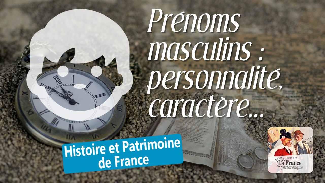 Guide Des Prénoms Masculins Personnalité Caractère Goûts